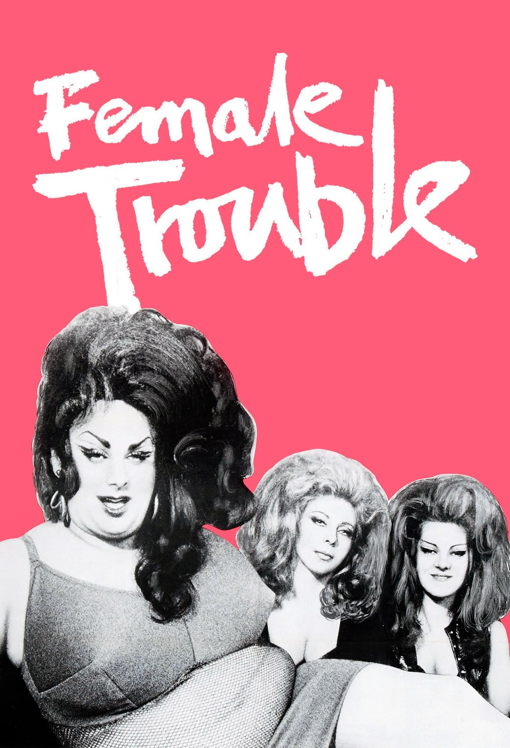 "Poster for the movie ""Female Trouble"""